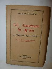 Storia Guerra, R. Cantalupo: Gli Americani in Africa 1943 Le Monnier 2a ediz.