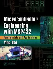 MICROCONTROLLER ENGINEERING WITH MSP432 - BAI, YING - NEW HARDCOVER BOOK
