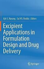 Excipient Applications in Formulation Design and Drug Delivery: By Narang, Aj...