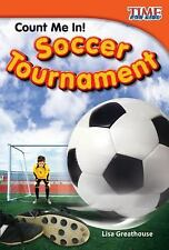 Count Me In! Soccer Tournament (Time for Kids: Nonfiction Readers)
