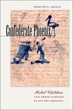 Confederate Phoenix: Rebel Children and Their Families in South Carolina (Recon