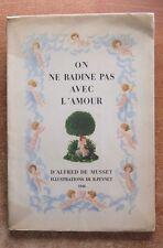 MUSSET : ON NE BADINE PAS AVEC L'AMOUR - ILL. DE R. PEYNET -1946- ILLUSTRE N°