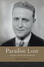 Paradise Lost: A Life of F. Scott Fitzgerald by David S. Brown (Hardback, 2017)