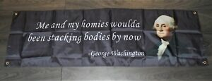 New George Washington Stacking Bodies Banner Flag Political Funny College Quote