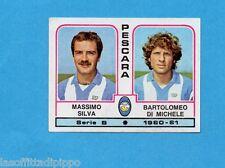PANINI CALCIATORI 1980/81-Figurina n.457- SILVA+DI MICHELE - PESCARA -Rec