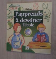 l'école  / J'APPRENDS A DESSINER / FLEURUS