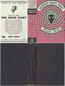 Nellise Child  MURDER COMES HOME  4th w/fdj 1934 Collins Crime Club