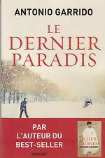 LE DERNIER PARADIS Antonio Garrido ROMAN livre histoire