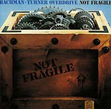 Bachman TURNER OVERDRIVE-NOT FRAGILE CD (1973) You Ain 't Seen Nothing Yet