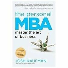 The Personal Mba: Master The Art Of Business: By Josh Kaufman