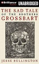 NEW - The Sad Tale of the Brothers Grossbart by Bullington, Jesse