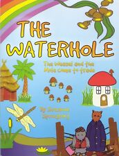 The Waterhole The Weasel and the Mole Come out to Trade.