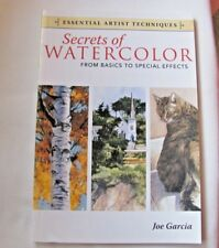 Secrets Of Watercolor Essential Artist Techniques Book Joe Garcia Pre-Owned