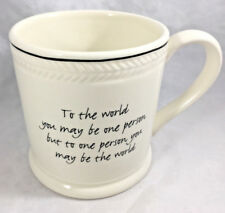 Coffee Mug Cup To the World you May be One Person but You May be the World White
