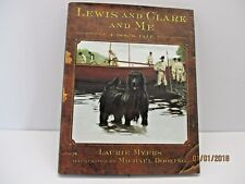 Lewis And Clark And Me: A Dog's Tale by Laurie Myers