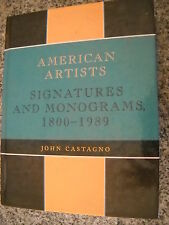 American Artists: Signatures and Monograms, 1800 to 1989 by John Castagno Ha