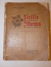 STORIA LOCALE - PATON, W.A.: Sicilia Pittoresca 1902 Sandron Tavole Viaggi Arte