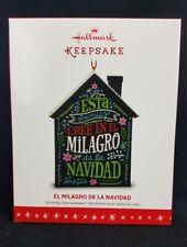 El Milagro De La Navidad 2016 Hallmark Keepsake Christmas Miracle Ornament NIB