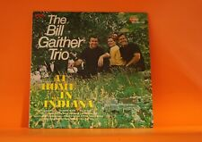 BILL GAITHER TRIO - AT HOME IN INDIANA - HEART WARMING *CHRISTIAN* EX VINYL LP