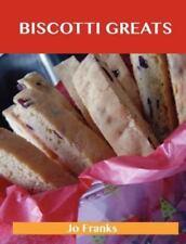 Biscotti Greats: Delicious Biscotti Recipes, the Top 51 Biscotti Recipes (Paperb