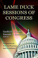 LAME DUCK SESSIONS OF CONGRESS (Congressional Policies, Practices and Procedures
