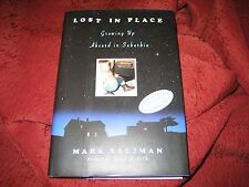 Lost in Place : Growing up Absurd in Suburbia by Mark Salzman (1995, Hd) signed