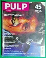 R@R@ RIVISTA PULP LIBRI, KURT VONNEGUT  - ANNO 2003 N.45- RIF.1755