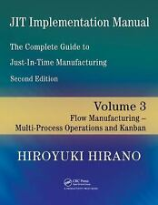 JIT Implementation Manual Vol. 3 : The Complete Guide to Just-in-Time...