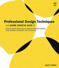 USED (GD) Professional Design Techniques with Adobe Creative Suite 3 by Scott Ci