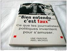 Daniel Bristol - Bien Entendu C´est Faux. Ce que les Journalistes Politiques ...