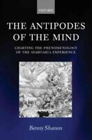 Antipodes of the Mind : Charting the Phenomenology of the Ayahuasca Experienc...