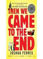 Then We Came to the End By Joshua Ferris. 9781856131575