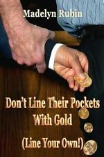 Don't Line Their Pockets with Gold (Line Your Own!) : A Small How-To Book on...