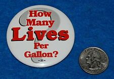 How Many Lives Per Gallon Pinback Button, Complete