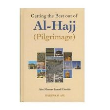 GETTING THE BEST OUT OF HAJJ BY ABU MUNEER ISMAIL DAVIDS (PILGRIMAGE) DARUSSALAM
