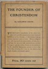 Goldwin SMITH / The Founder of Christendom First Edition 1903