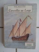 Jean Mauclère Caravelles au large ( éditions Colbert 1942) bel état