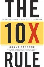 The 10X Rule : The Only Difference Between Success and Failure by Grant...
