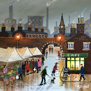 MAL.BURTON ORIGINAL OIL PAINTING. MARKET DAY  NORTHERN ART DIRECT FROM ARTIST