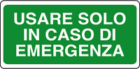 ADESIVO SEGNALETICA USARE SOLO IN CASO DI EMERGENZA 100x220 mm