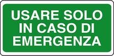 ADESIVO SEGNALETICA USARE SOLO IN CASO DI EMERGENZA 100x220.