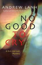 NEW - No Good to Cry (Rick Van Lam Mysteries) by Lanh, Andrew
