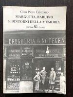 Margutta, Babuino e dintorni della memoria - Gian Piero Cristiano - C.I.D.S.