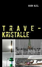 Trave-Kristalle by Bleil, Guido  New 9783732234189 Fast Free Shipping,,