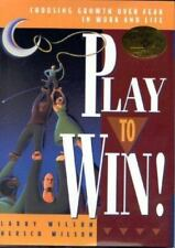 Play to Win!: Choosing Growth Over Fear in Work and Life, Wilson, Hersch, Wilson