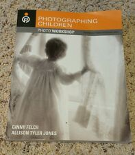Photographing Children Photo Workshop by Ginny Felch  & Allison Tyler Jones Book
