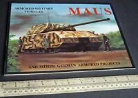 Panzer Maus & Other German Armoured Projects.  Schiffer USA 1989. Outstanding.