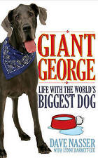 Giant George: Life with the Biggest Dog in the World, Dave Nasser, Excellent Boo