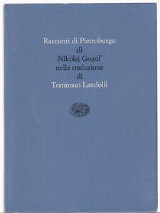 Nikolaj Gogol RACCONTI DI PIETROBURGO trad. di Tommaso Landolfi Einaudi/STS 1984