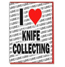 Greeting Card - Birthday Card - I Love Knife Collecting